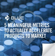 5 Meaningful Metrics to Actually Accelerate Your Product to Market